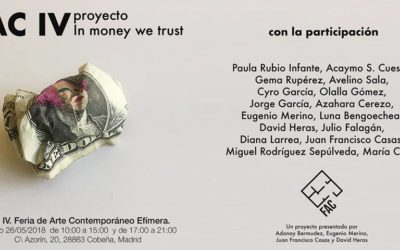 In Money We Trust, FAC IV Feria de ArteContemporáneo Efímera, Madrid España.